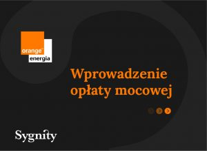 Zakończyliśmy sukcesem wprowadzenie opłaty mocowej dla Orange Energia